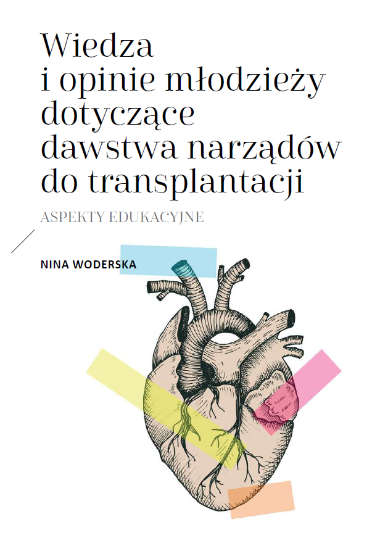 Wiedza i opinie młodzieży dotyczące dawstwa narządów do transplantacji - Nina Woderska